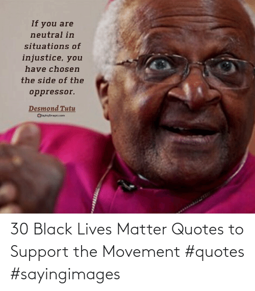 support: 30 Black Lives Matter Quotes to Support the Movement #quotes #sayingimages
