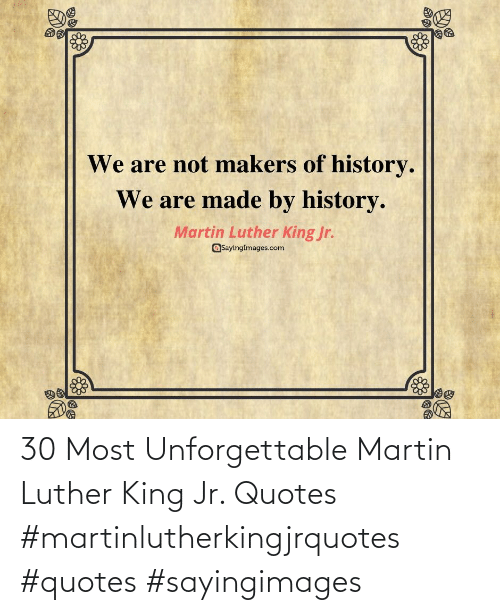 Quotes: 30 Most Unforgettable Martin Luther King Jr. Quotes #martinlutherkingjrquotes #quotes #sayingimages