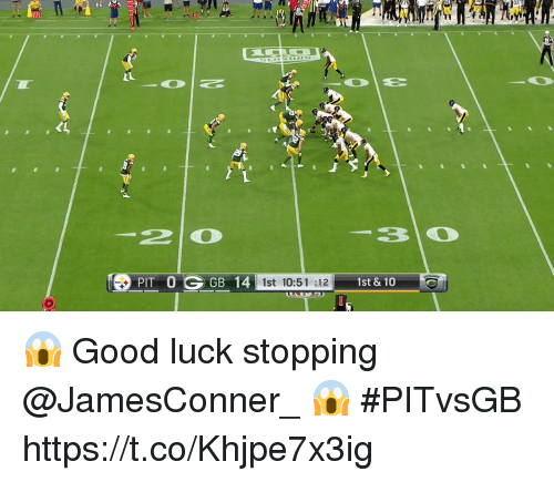 Memes, Good, and Luck: 30  PIT 0GB 14 1st 10:51 :12 1st &10  1st 10:51 :12 st & 10 😱 Good luck stopping @JamesConner_ 😱  #PITvsGB https://t.co/Khjpe7x3ig