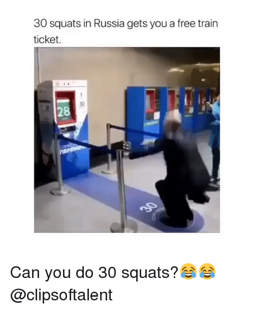Squats: 30 squats in Russia gets you a free trair  ticket.  30  28 Can you do 30 squats?😂😂 @clipsoftalent