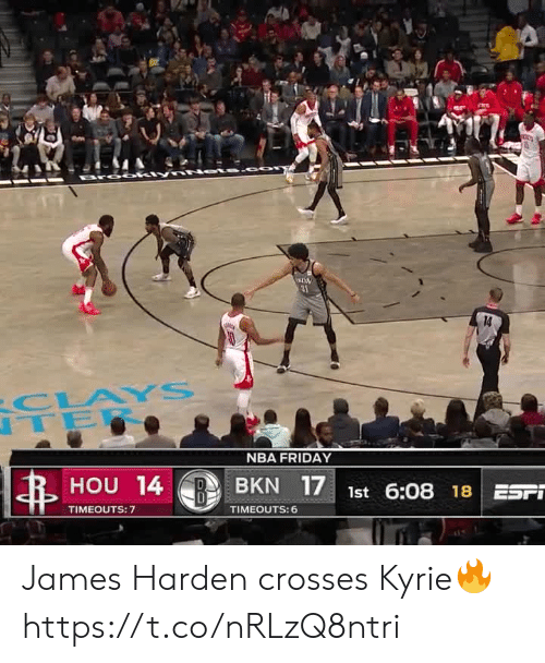 harden: 31  14  CLAYS  TER  NBA FRIDAY  HOU 14  BKN 17 1st 6:08 18 ESFT  TIMEOUTS: 7  TIMEOUTS: 6 James Harden crosses Kyrie🔥 https://t.co/nRLzQ8ntri