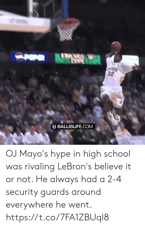 hype: 32  BALLISLIFE.COM OJ Mayo's hype in high school was rivaling LeBron's believe it or not. He always had a 2-4 security guards around everywhere he went. https://t.co/7FA1ZBUql8
