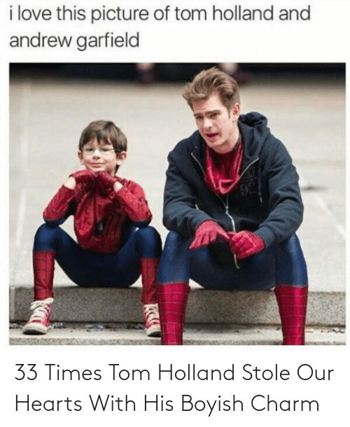 Hearts: 33 Times Tom Holland Stole Our Hearts With His Boyish Charm