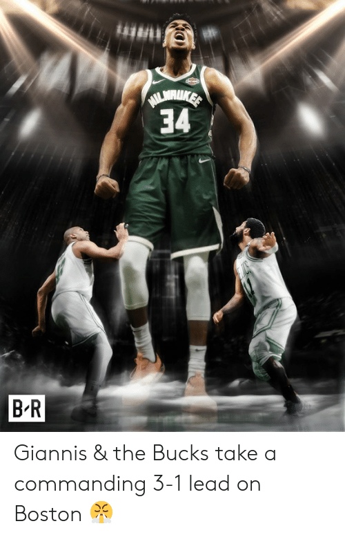 3 1 Lead: 34  B R Giannis & the Bucks take a commanding 3-1 lead on Boston 😤
