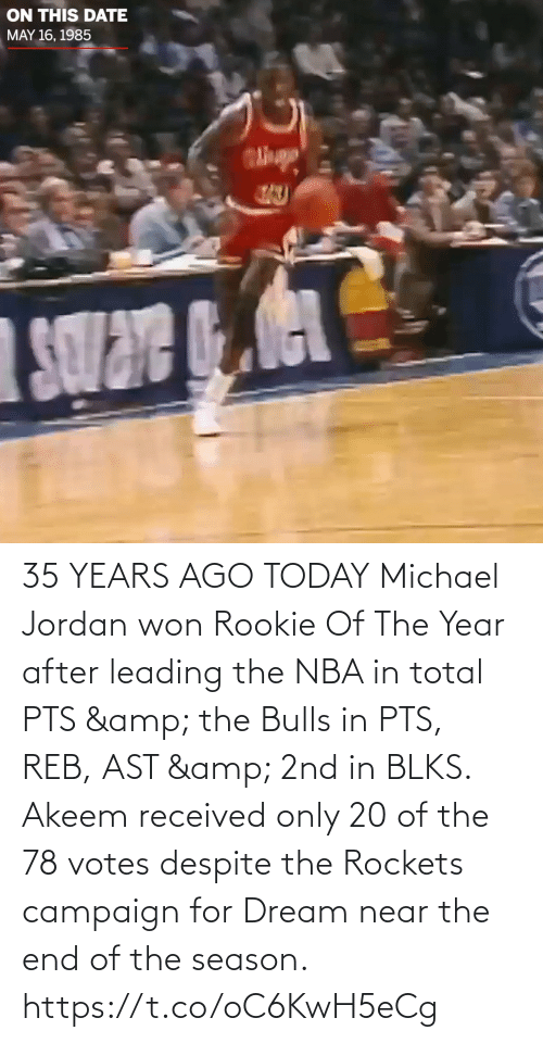 total: 35 YEARS AGO TODAY Michael Jordan won Rookie Of The Year after leading the NBA in total PTS & the Bulls in PTS, REB, AST & 2nd in BLKS.    Akeem received only 20 of the 78 votes despite the Rockets campaign for Dream near the end of the season.   https://t.co/oC6KwH5eCg