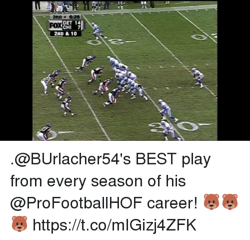 Memes, Best, and 🤖: 3RD 6-26  YDET 14  2ND & 10  FOX  CHI 7 .@BUrlacher54's BEST play from every season of his @ProFootballHOF career! 🐻🐻🐻 https://t.co/mIGizj4ZFK