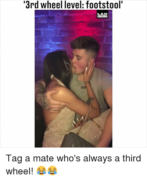 Tag A Mate: '3rd wheel level: footstool'  LAD  DIOLE Tag a mate who's always a third wheel! 😂😂