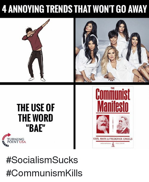 "Bae, Memes, and Word: 4 ANNOYING TRENDS THAT WONT GO AWAY  THE  Communist  Maniflest  THE USE OF  THE WORD  ""BAE""  KARL MARX & FREDERICK ENGELS  TURNING  POINT USA #SocialismSucks #CommunismKills"