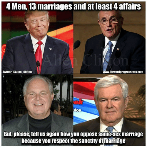 same-sex-marriages: 4 Men, 13 marriages and at least 4 affairs  www.forward progressives com  Twitter:@Allen Clifton  los  II  But, please, tell us again how you oppose same-sex marriage  because you respect the sanctity of marriage