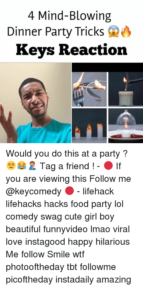 Lol Comedy: 4 Mind-Blowing  Dinner Party Tricks  Keys Reaction Would you do this at a party ? 😒😂🤦🏽♂️ Tag a friend ! - 🔴 If you are viewing this Follow me @keycomedy 🔴 - lifehack lifehacks hacks food party lol comedy swag cute girl boy beautiful funnyvideo lmao viral love instagood happy hilarious Me follow Smile wtf photooftheday tbt followme picoftheday instadaily amazing