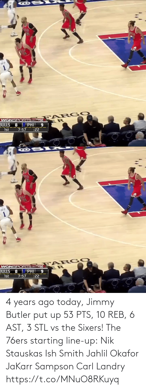 Put: 4 years ago today, Jimmy Butler put up 53 PTS, 10 REB, 6 AST, 3 STL vs the Sixers!   The 76ers starting line-up: Nik Stauskas Ish Smith Jahlil Okafor JaKarr Sampson Carl Landry  https://t.co/MNuO8RKuyq