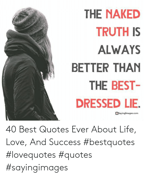 Life: 40 Best Quotes Ever About Life, Love, And Success #bestquotes #lovequotes #quotes #sayingimages