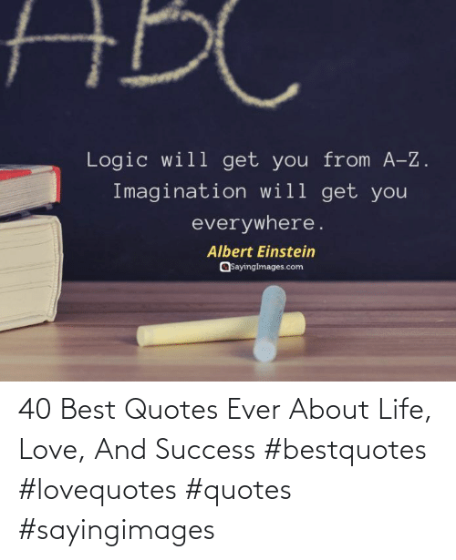 About Life: 40 Best Quotes Ever About Life, Love, And Success #bestquotes #lovequotes #quotes #sayingimages