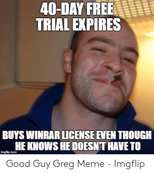 40-Day FREE TRIAL EXPIRES BUYS WINRAR LICENSE EVEN THOUGH HE