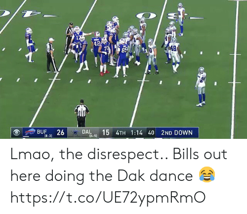 Football, Lmao, and Nfl: 42  S 48  85  BUF  26  DAL  (6-5)  15 4TH 1:14 40 2ND DOWN  18-31 Lmao, the disrespect.. Bills out here doing the Dak dance 😂 https://t.co/UE72ypmRmO
