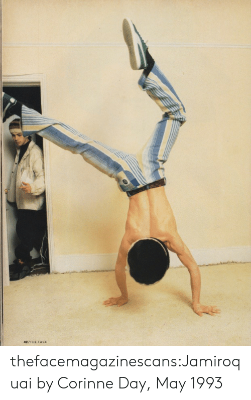 Tumblr, Blog, and Com: 42/THE FACE thefacemagazinescans:Jamiroquai by Corinne Day, May 1993