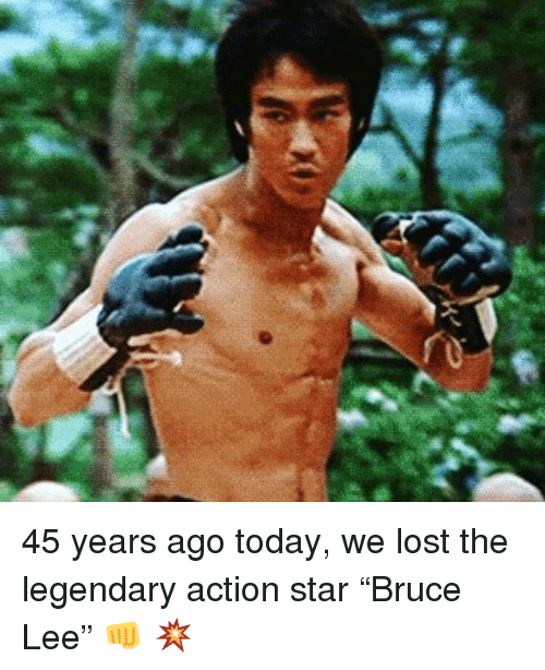 "Lost, Star, and Today: 45 years ago today, we lost the legendary  action star ""Bruce Lee"" 👊 💥"