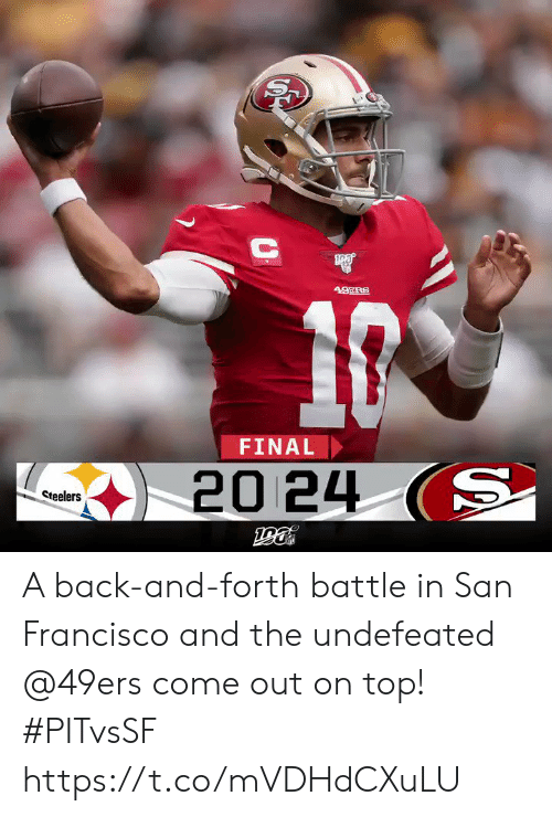 San Francisco: 49ERS  FINAL  20 24 (S  Steelers A back-and-forth battle in San Francisco and the undefeated @49ers come out on top! #PITvsSF https://t.co/mVDHdCXuLU