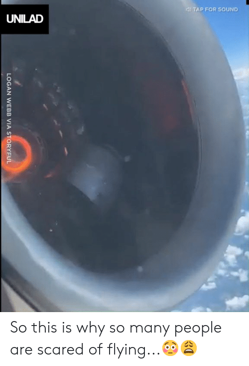 so-many-people: 4TAP FOR SOUND  UNILAD  LOGAN WEBB VIA STORYFUL So this is why so many people are scared of flying...😳😩