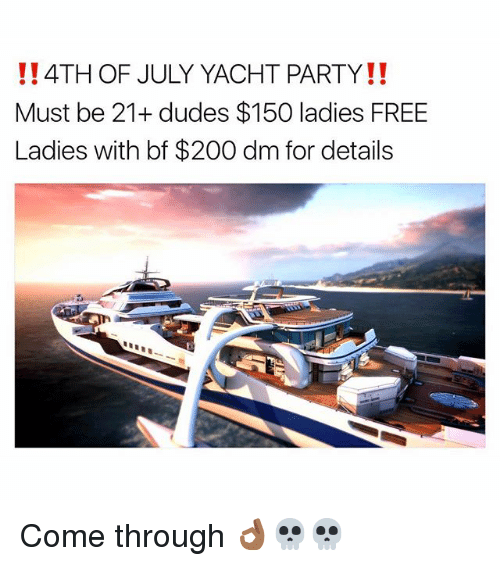 Bailey Jay, Funny, and Party: 4TH OF JULY YACHT PARTY!!  Must be 21+ dudes $150 ladies FREE  Ladies with bf $200 dm for details Come through 👌🏾💀💀