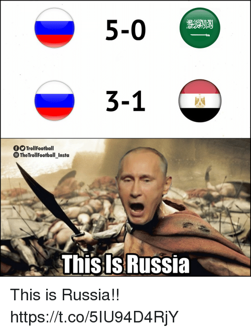 Memes, Russia, and 🤖: 5-0  3-1  TrollFootball  The TrollFootball_Insta  This ls Russia This is Russia!! https://t.co/5IU94D4RjY