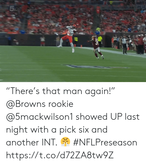 "Memes, Browns, and 🤖: 5 %5  obc  3. ""There's that man again!""  @Browns rookie @5mackwilson1 showed UP last night with a pick six and another INT. 😤 #NFLPreseason https://t.co/d72ZA8tw9Z"