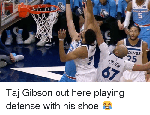 Gibson, Shoe, and Taj Gibson: 5  LVES Taj Gibson out here playing defense with his shoe 😂