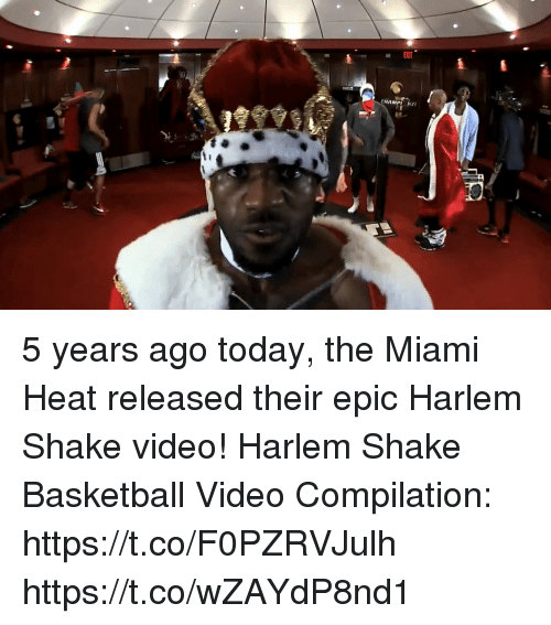 Miami Heat: 5 years ago today, the Miami Heat released their epic Harlem Shake video!  Harlem Shake Basketball Video Compilation: https://t.co/F0PZRVJulh https://t.co/wZAYdP8nd1