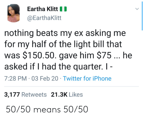 50-50: 50/50 means 50/50