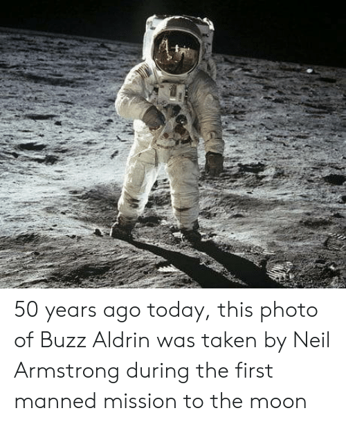 armstrong: 50 years ago today, this photo of Buzz Aldrin was taken by Neil Armstrong during the first manned mission to the moon