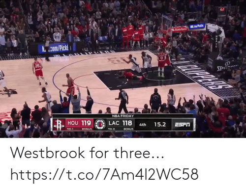 westbrook: 52  Acom/PickE  State Farm  com/Pick  APPINS  25  SPA  NBA FRIDAY  HOU 119  LAC 118  15.2  4th  TO:1  BONUS  TO: 0  BONUS Westbrook for three... https://t.co/7Am4I2WC58