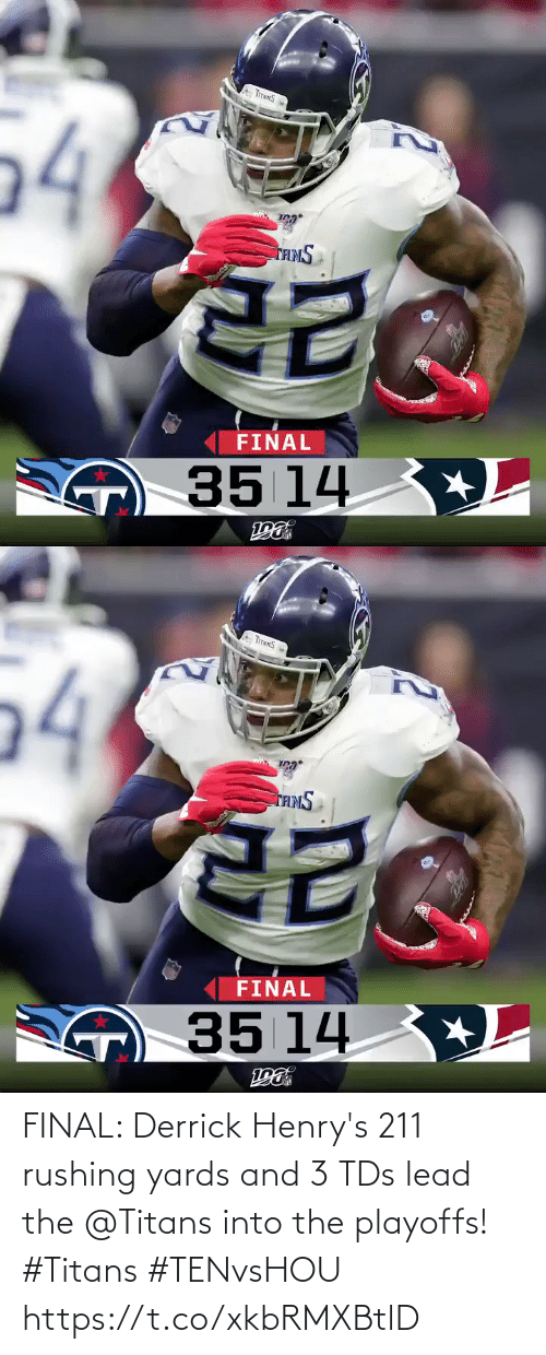 rushing: 54  TAMS  FINAL  O35 14 +L   TITNNS  54  TAMS  FINAL  O35 14 +L FINAL: Derrick Henry's 211 rushing yards and 3 TDs lead the @Titans into the playoffs! #Titans #TENvsHOU https://t.co/xkbRMXBtlD