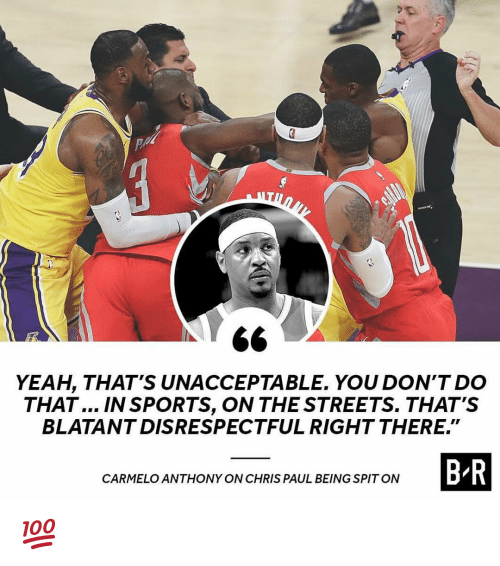 "Chris Paul: 6<  YEAH, THAT'S UNACCEPTABLE. YOU DON'T DO  THAT... IN SPORTS, ON THE STREETS. THAT'S  BLATANTDISRESPECTFUL RIGHT THERE.""  B-R  CARMELO ANTHONY ON CHRIS PAUL BEING SPITON 💯"