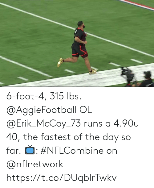 Memes, 🤖, and Foot: 6-foot-4, 315 lbs.  @AggieFootball OL @Erik_McCoy_73 runs a 4.90u 40, the fastest of the day so far.  📺: #NFLCombine on @nflnetwork https://t.co/DUqblrTwkv