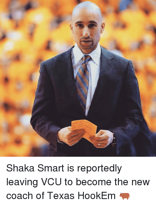 Sports, Texas, and Shaka: (6 Shaka Smart is reportedly leaving VCU to become the new coach of Texas HookEm 🐂