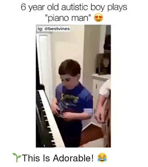 piano man: 6 year old autistic boy plays  piano man  ig: a bestvines ⠀ 🌱This Is Adorable! 😂