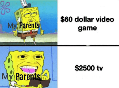 Parents, Game, and Video: $60 dollar video  My Parents  game  $2500 tv  My Parents