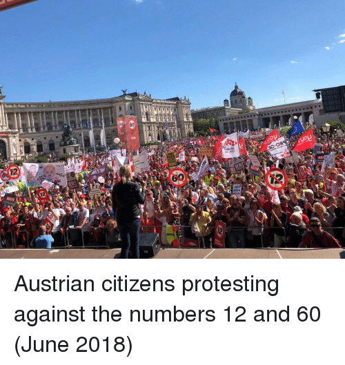 Austrian: 60  OGB  NEL  GEGEN  RECHTS Austrian citizens protesting against the numbers 12 and 60 (June 2018)
