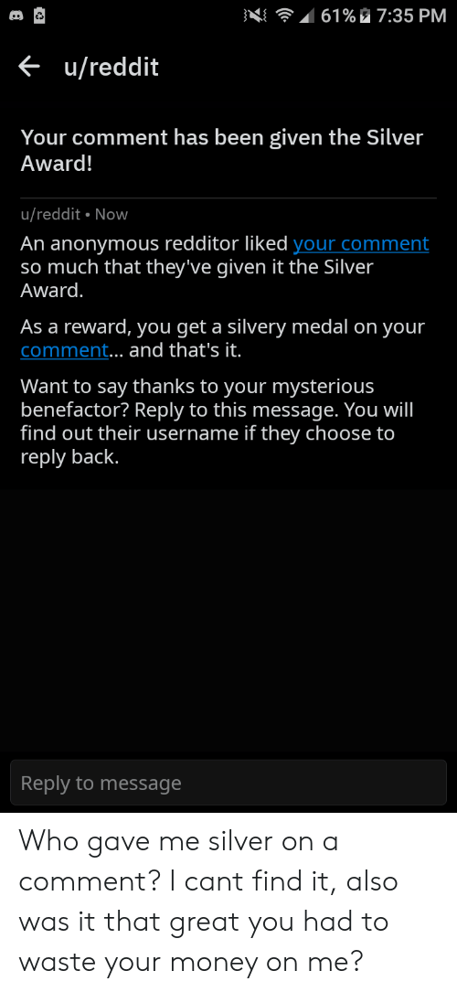 61%735 PM Ureddit Your Comment Has Been Given the Silver Award