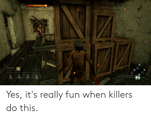 Windows, Bear, and Godfather: 61 FPS  FIND THE  EXIT  Activate Windows  Go to Settings to a indows.  1470WK  haeftig  bear  Godfather Yes, it's really fun when killers do this.