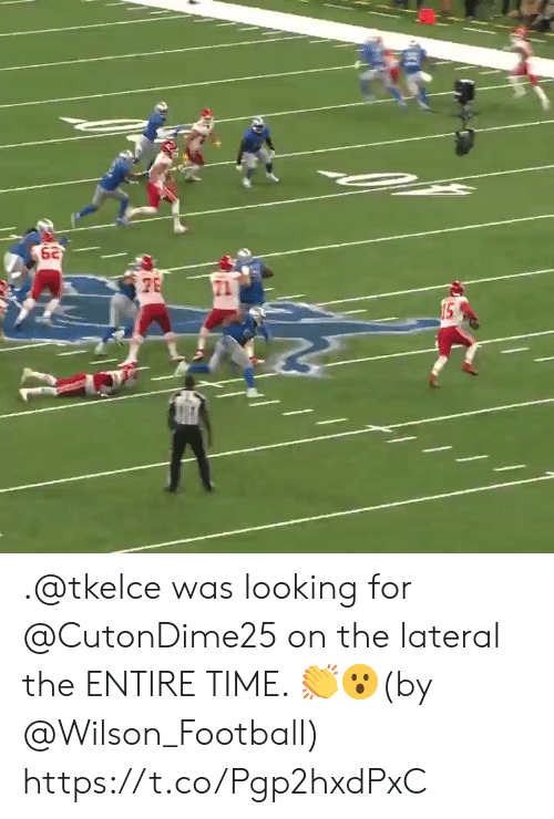 Football, Memes, and Time: 62  15 .@tkelce was looking for @CutonDime25 on the lateral the ENTIRE TIME. 👏😮(by @Wilson_Football) https://t.co/Pgp2hxdPxC