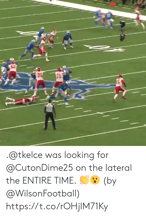 lateral: 62  15 .@tkelce was looking for @CutonDime25 on the lateral the ENTIRE TIME. 👏😮 (by @WilsonFootball) https://t.co/rOHjIM71Ky