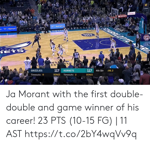 Bonus: 62  Hanes  State Farm  RRLOTTE  KWalmart  an. Walmart>  ATSXD  CS  CPI  18TS  35  MANILE  117  :06.2  4th Qtr  117  HORNETS  GRIZZLIES  BONUS  Timeouts: 2  BONUS  Timeouts: 0  CPIT Ja Morant with the first double-double and game winner of his career!    23 PTS (10-15 FG) | 11 AST  https://t.co/2bY4wqVv9q