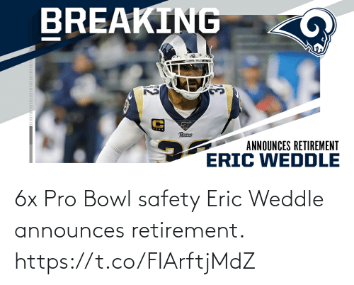 Safety: 6x Pro Bowl safety Eric Weddle announces retirement. https://t.co/FIArftjMdZ