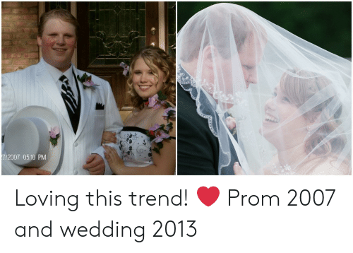 Wedding, This, and  Prom: 7/2007 05:10 PM Loving this trend! ❤️ Prom 2007 and wedding 2013