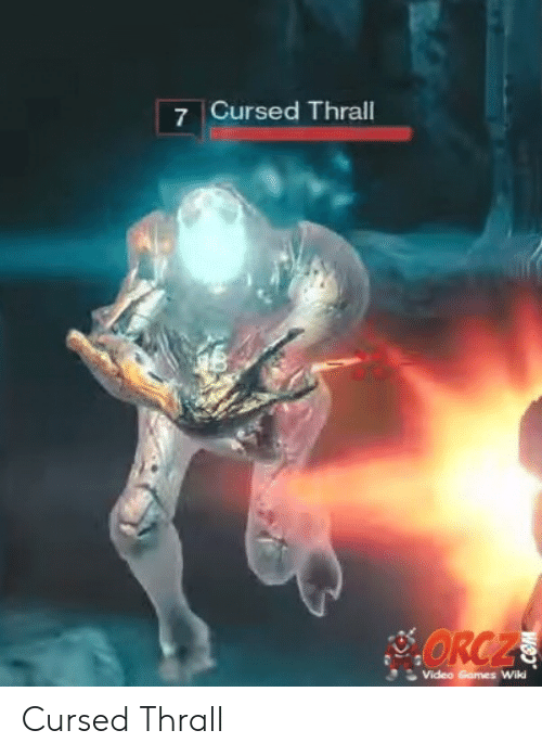 thrall: 7 Cursed Thrall  ORCZ  Video Games Wiki Cursed Thrall