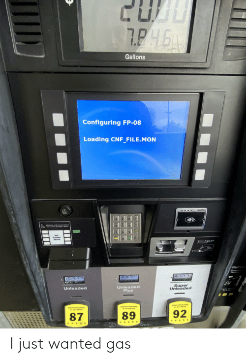 Octane: 7.P.4.6A  1.7  Gallons  Configuring FP-08  Loading CNF_FILE.MON  Verifone  ABC  DEF  YES  JKL  SH  NO  Alternate eloction butions  for screen prompts above  4.  TUV  NAYZ  PORS  Cal  Attandant  6.  SEE  SCREEN  ENTER  GLEAF  HELF  ABOVE  Card anid  Insert  RUCT  Remove  Nozzle  Super  Unleaded  PAMGR MAAR M  Unleaded  Plus  Unleaded  plect G  To Le  MINUM OCTANE RATING  MINUM OCTANE RATNG  RM/ METHOD  MINUM OCTANE RATING  (R+ M)/ METHOD  (A M)/METHOD  92  89  87  PRE SS  PRE SS  PRE SS I just wanted gas