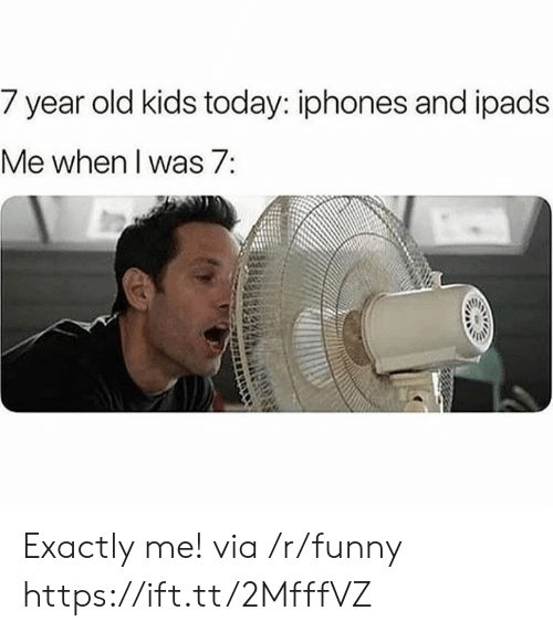 Funny, Kids, and Today: 7 year old kids today: iphones and i pads  Me when I was7: Exactly me! via /r/funny https://ift.tt/2MfffVZ