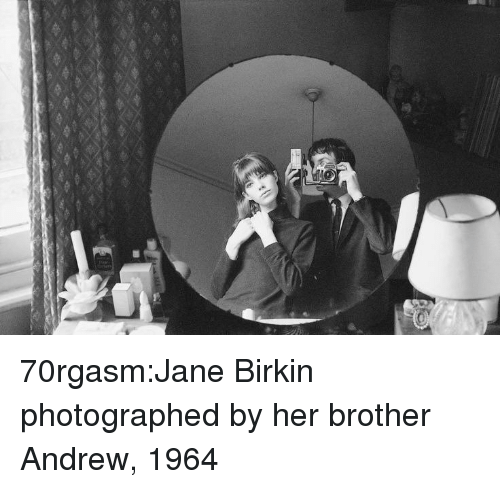 Tumblr, Blog, and Http: 70rgasm:Jane Birkin photographed by her brother Andrew, 1964