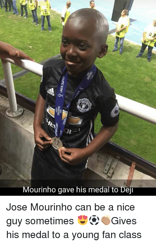 Memes, José Mourinho, and Nice: $71  Mourinho gave his medal to Dej Jose Mourinho can be a nice guy sometimes 😍⚽️👏🏽Gives his medal to a young fan class